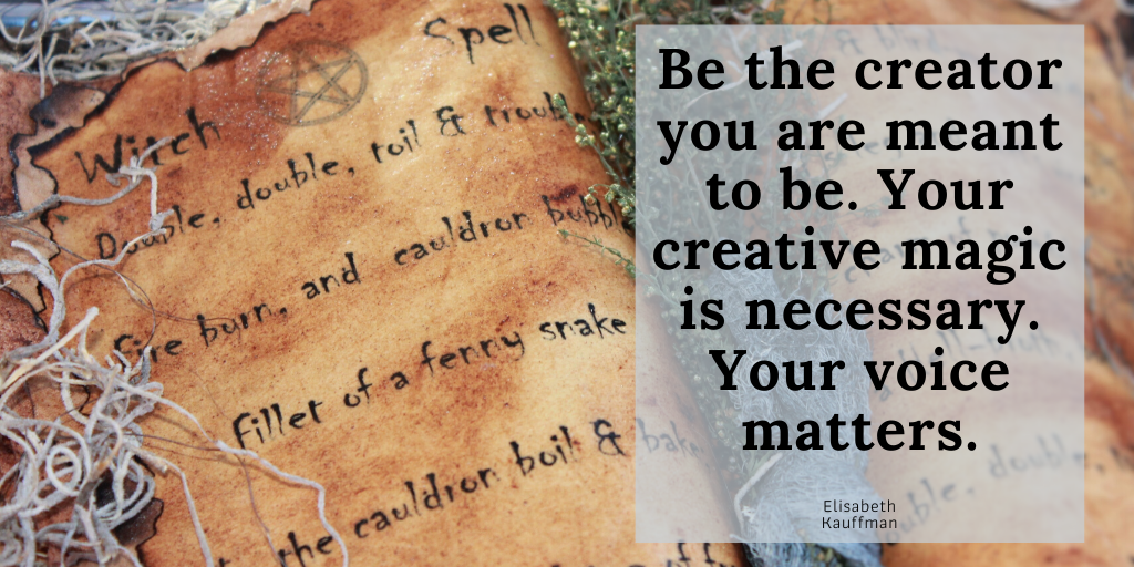 Your creative magic is necessary